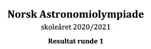 "tekst som sier ""Norsk Astronomiollympade. Resultatet runde 1"""