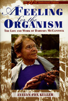 Evelyn Fox Keller: A feeling for the organism. The life and work of Barbara McClintock
