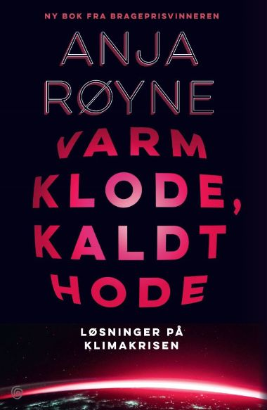 Book cover. Black background with red text saying: Anja Røyne Varm klode, kaldt hode.